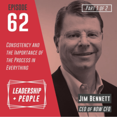 A Conversation With NOW CFO's Jim Bennett Featured On Corporate Alliance's Leadership And People Podcast