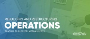 Has your company focused on restructuring and rebuilding operations?