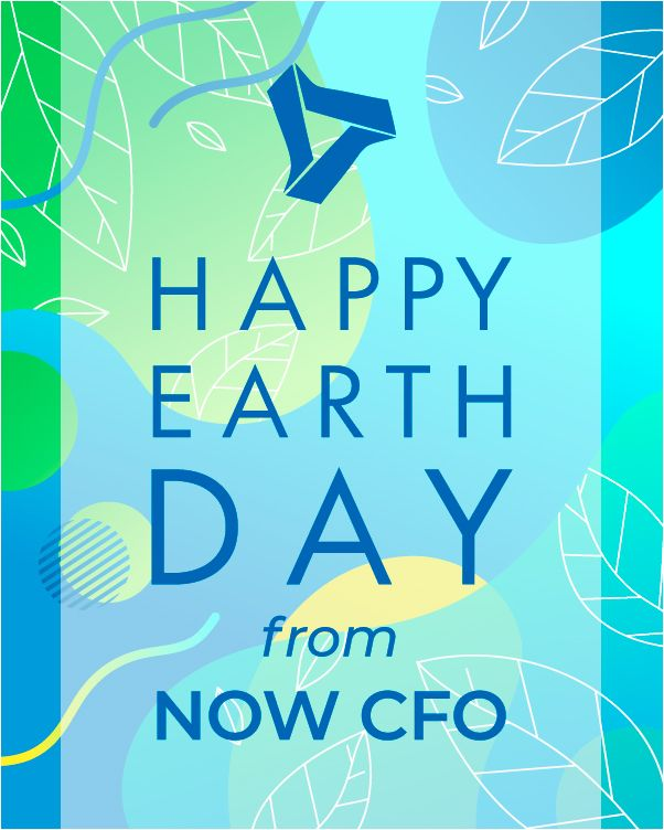 Earth Day Social Post: happy Earth Day from NOW CFO